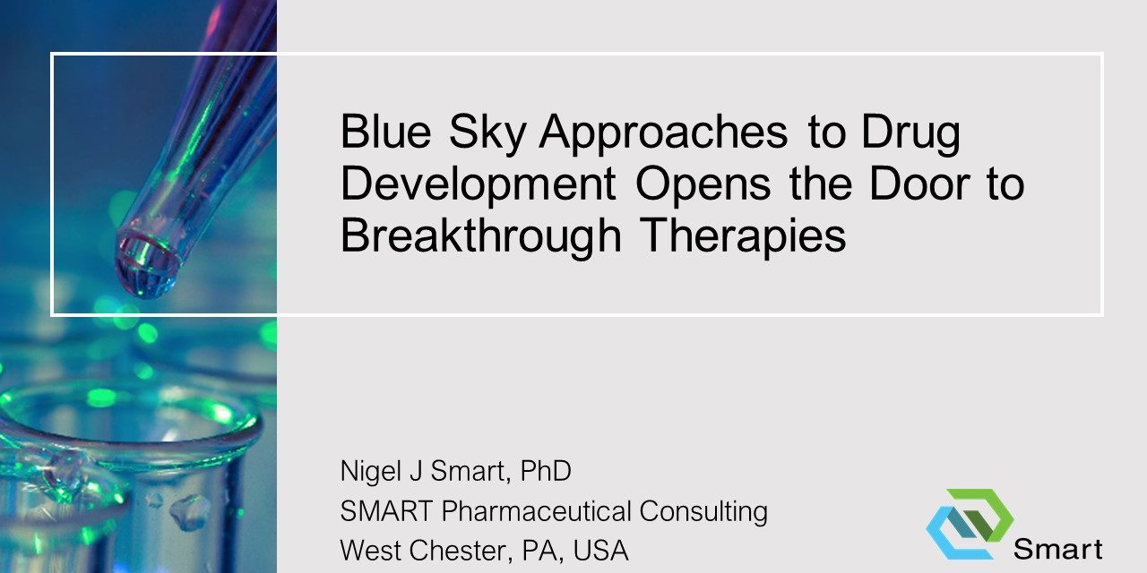 Blue Sky Approaches to Drug Development Opens the Door to Breakthrough Therapies